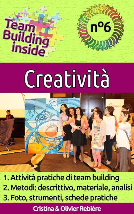 Team Building inside n°6 - Creatività - Cristina Rebiere & Olivier Rebiere