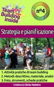 Team Building inside: n°4 - Strategia e pianificazione - Cristina Rebiere & Olivier Rebiere