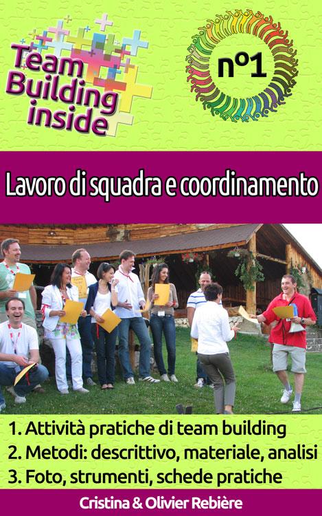 Team Building inside n°1 - Lavoro di squadra e coordinamento - Cristina Rebiere & Olivier Rebiere