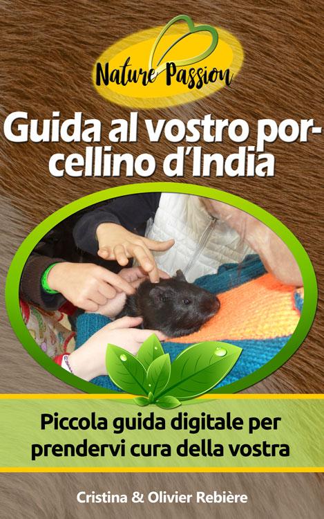 Guida del vostro porcellino d'India - Nature Passion - Cristina Rebiere & Olivier Rebiere