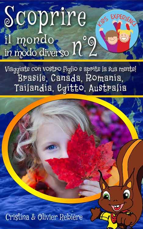 Scoprire il mondo in modo diverso n°2 - Kids Experience - Cristina Rebiere & Olivier Rebiere