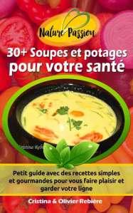 30+ Soupes et potages pour votre santé - Cristina Rebiere & Olivier Rebiere - OlivierRebiere.com