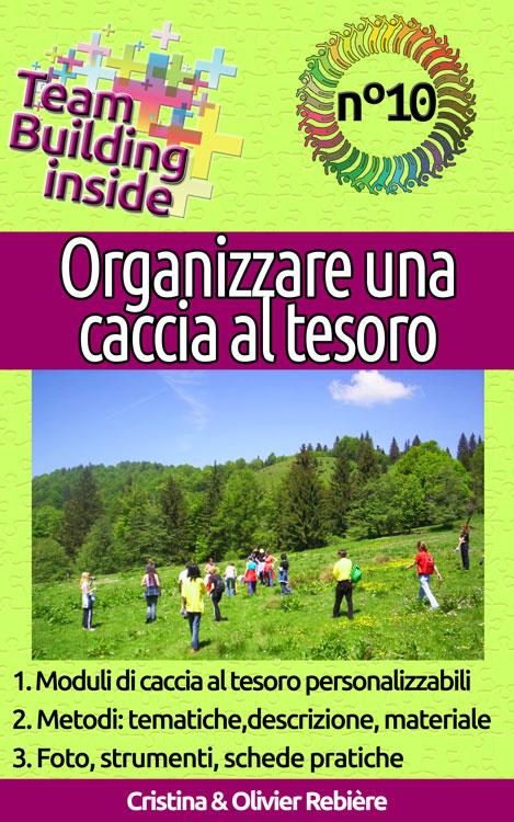 Organizzare una caccia al tesoro - Team Building inside - Cristina Rebiere & OlivierRebiere - OlivierRebiere.com