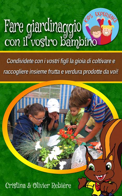 Fare giardinaggio con il vostro bambino - Kids Experience - Cristina Rebiere & Olivier Rebiere - OlivierRebiere.com