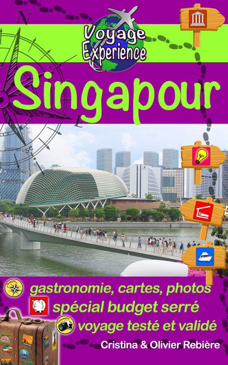 Singapour - Voyage Experience - Cristina Rebiere & Olivier Rebiere