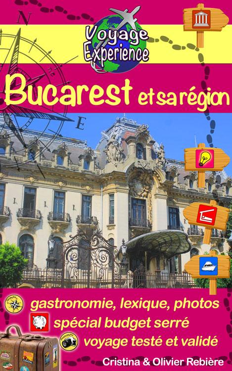 Bucarest et sa région - Voyage Experience - Cristina Rebiere & Olivier Rebiere
