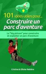101 idées utiles pour… construire un parc d'aventure
