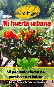 Mi huerta urbana - Nature Passion - Adrian Catana & Cristina Rebiere
