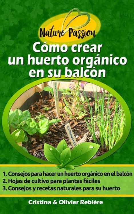 Cómo crear un huerto orgánico en su balcón - Cristina Rebiere & Olivier Rebiere