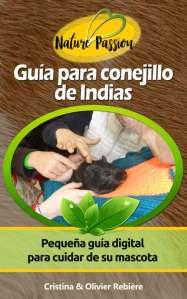 Guía para conejillo de Indias - Nature Passion - Cristina Rebiere & Olivier Rebiere