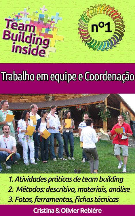 Team Building inside n°1 - Trabalho em equipe e coordenação - Cristina Rebiere & Olivier Rebiere