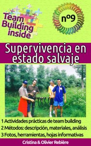 Team Building inside n°9: Supervivencia en estado salvaje - Cristina Rebiere & Olivier Rebiere