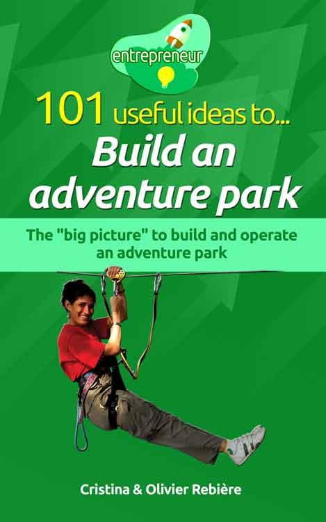 Entrepreneur - Build an adventure park - Cristina Rebiere & Olivier Rebiere