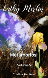 Cathy Merlin – 5. Metamorfosi