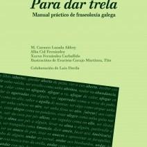 Para dar trela. Un manual práctico de fraseoloxía galega
