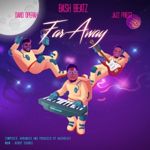 Bashbeatz Ft David Oprah & jazz priest - Far Away