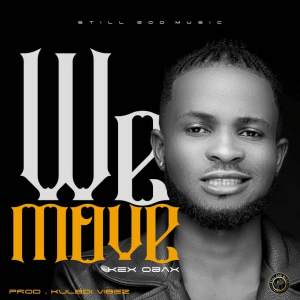 Kex Obax - We Move (Prod. Kulboy)