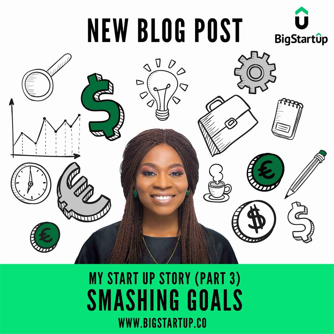 My Startup Story Part 3 Smashing Goals