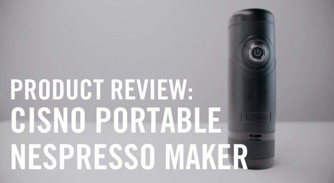 Product Review: Cisno Portable Nespresso Maker