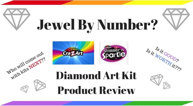 This is some Cra-Z-Art! – Product Review – Jewel By Number Diamond Art Kit by Cra-Z-Art