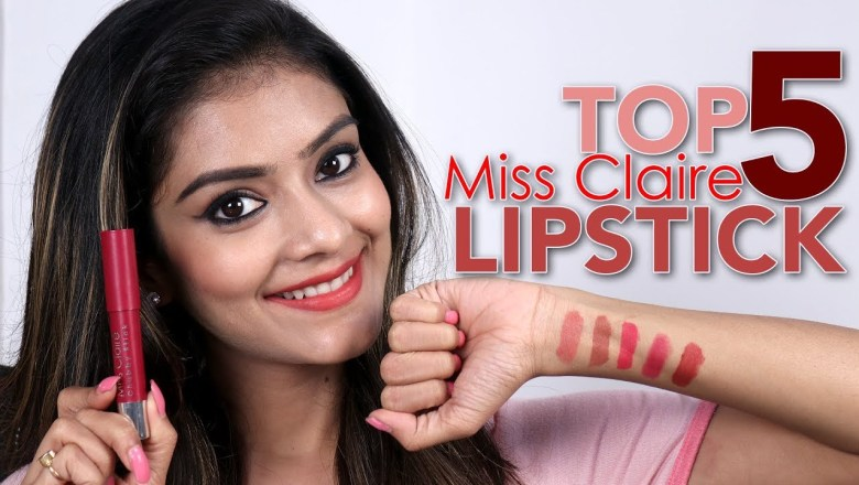 Top 5 Miss Claire Lipsticks | Swatches And Reviews | Product Review Tutorial | Foxy Makeup Tutorials