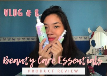 Vlog # 8: Beauty Care Essentials Product Review!