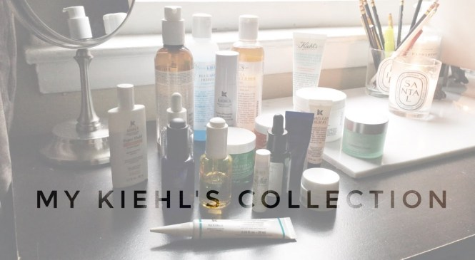 MY ENTIRE KIEHL'S COLLECTION & PRODUCT REVIEW