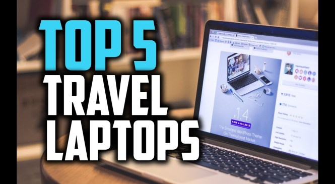 Best Travel Laptops in 2018 – Which Is The Best Laptop For Traveling?