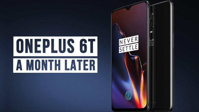OnePlus 6T – One Month Review – Know Thy Gadget
