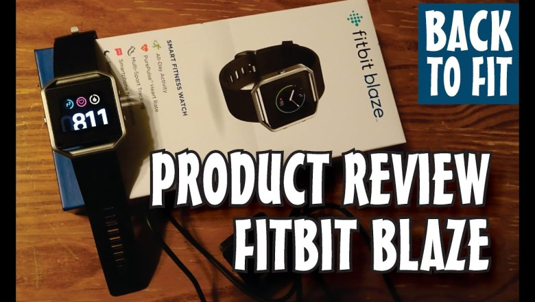 PRODUCT REVIEW: FITBIT BLAZE SMART FITNESS WATCH / ACTIVITY TRACKER