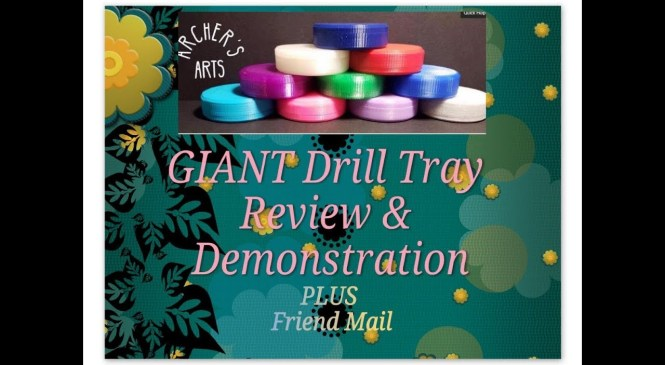 Diamond Painting Product Review – Archer's Arts GIANT Drill Tray – Plus, Friend Mail!!!