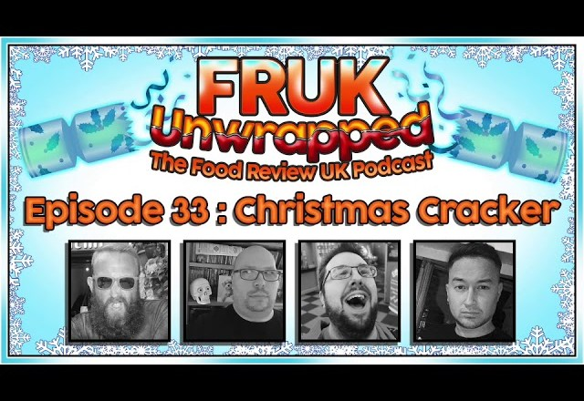 FRUK Unwrapped | Episode 33 : Christmas Cracker | The Food Review UK Podcast