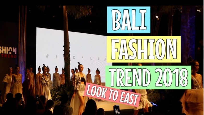 A! VLOG – BALI FASHION TREND : LOOK TO EAST 2018 | ASTRID RATNA