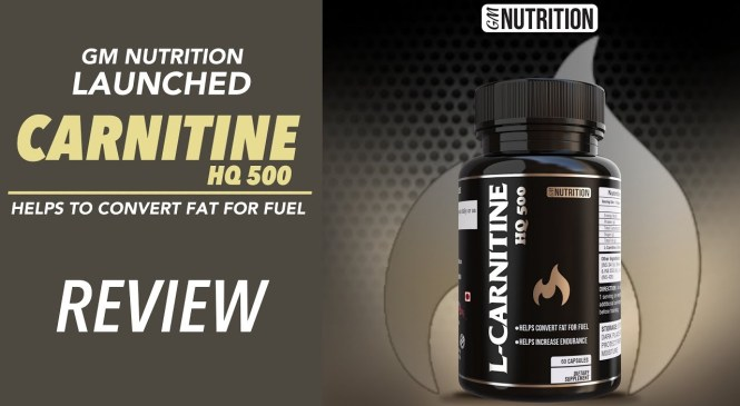 GM Nutrition launched CARNITINE HQ – Product Review