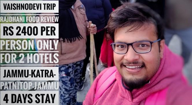 Vaishno Devi Trip | Rs 2400 Only | Rajdhani Food Review | Budget Trip