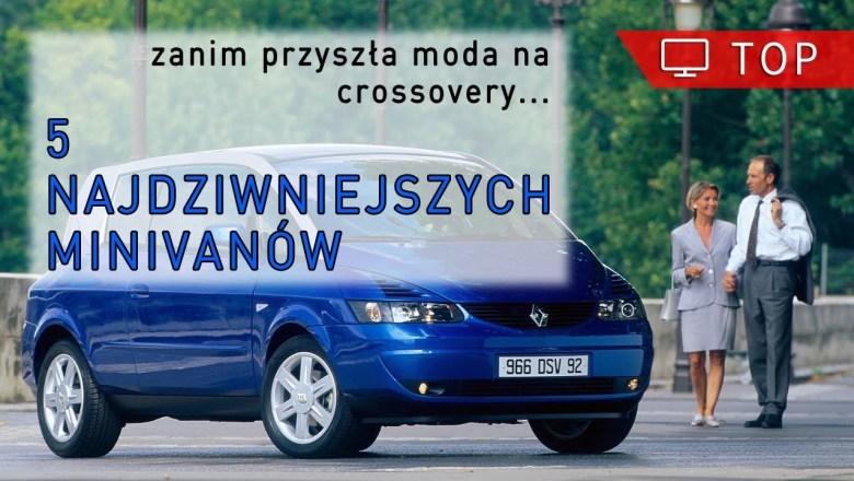 Zanim przyszła moda na crossovery – 5 najdziwniejszych minivanów | Project Automotive