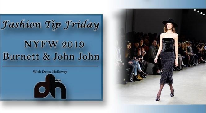 NYFW 2019 Burnett NY & John John Denim | Fashion Tip Friday | DHStyle