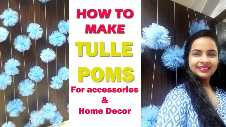 How to make Tulle Poms|Fashion Accessory|Home Decor| In Hindi| English subtitles