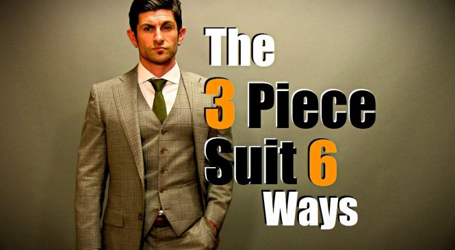 Men's Style Tip: The 3 Piece Suit Styled 6 Ways