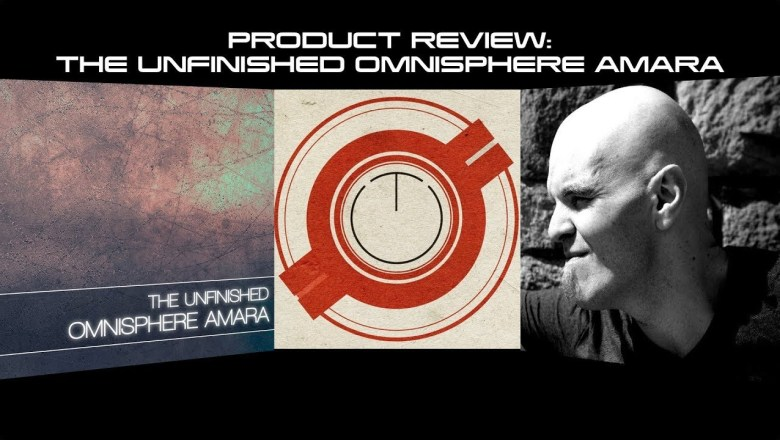 Product Review: The Unfinished Omnisphere Amara