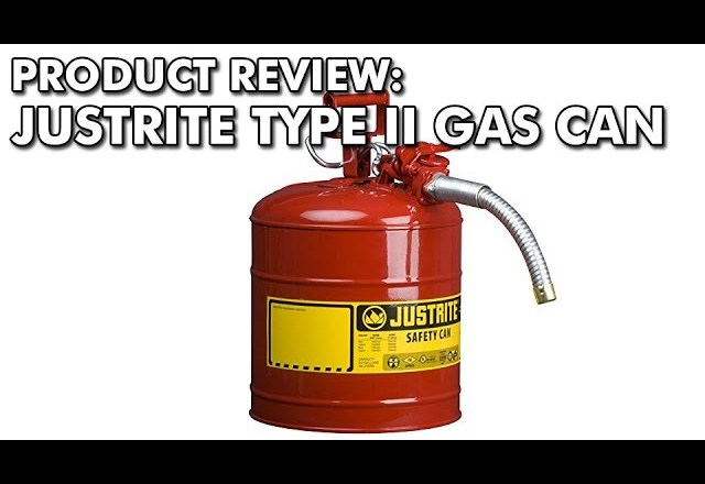 PRODUCT REVIEW: Justrite Type II Gas Can