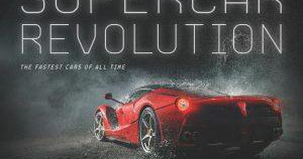 Book Review: Supercar Revolution By John Lamm