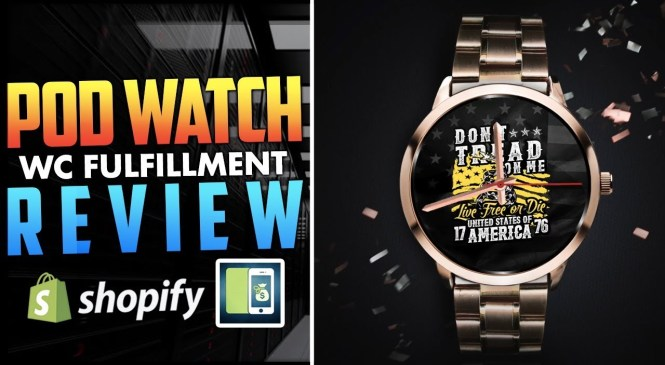 WC Fulfillment POD Watch Review | Shopify Print On Demand Product Reviews