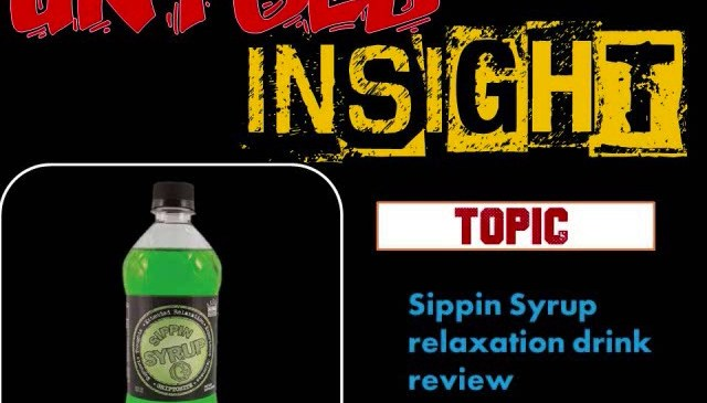 SIPPIN SYRUP RELAXATION DRINK REVIEW