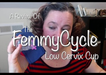 Product Review – The FemmyCycle Low Cervix Cup