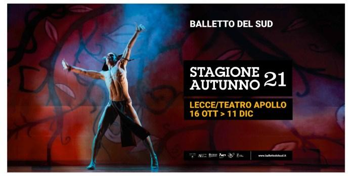 Dal 16 ottobre all'11 dicembre 2021 torna sul palco del Teatro Apollo di Lecce la Stagione di Danza del Balletto del Sud di Fredy Franzutti