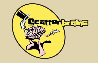 Scatterbrains