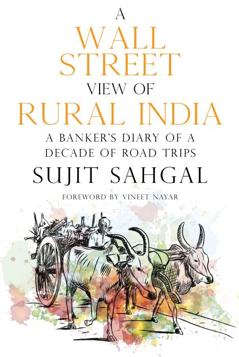 A Wall Street View of Rural India by Sujit Sahgal – Olympia Publishers
