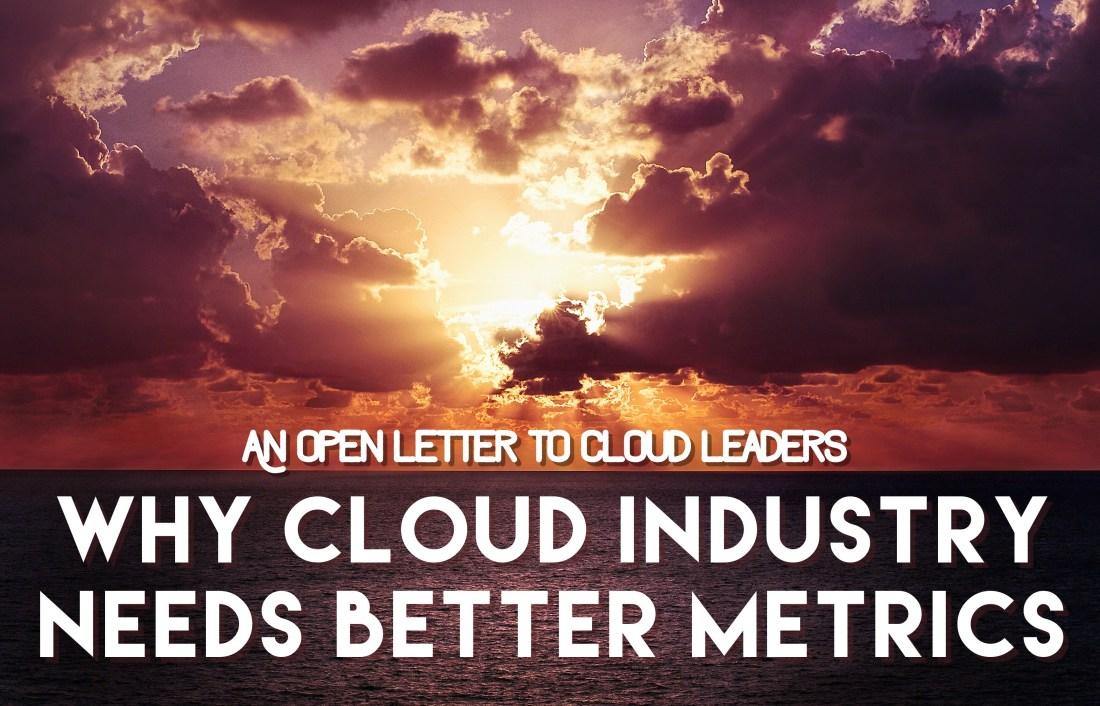 Open Letter: Why Cloud Business Needs Better Metrics