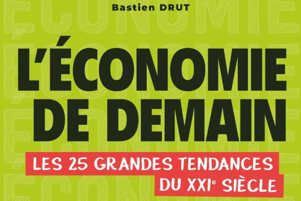L'Economie de demain, Bastien Drut